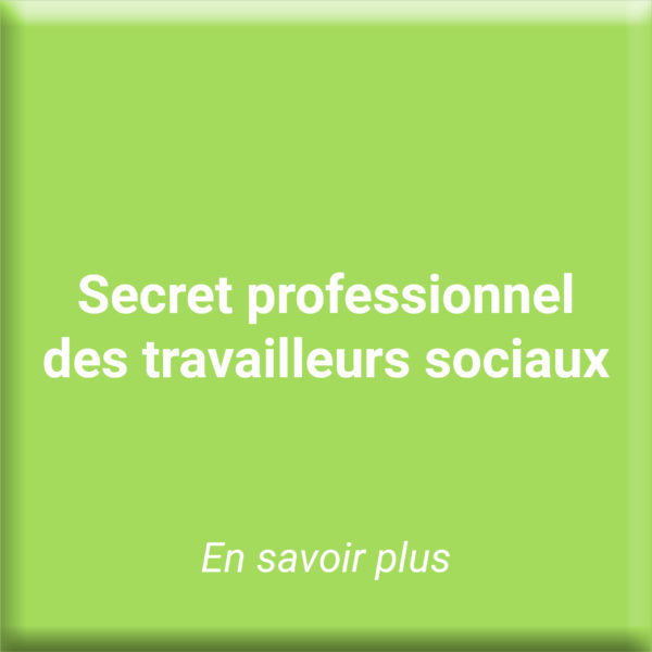 Textes de référence - Secret professionnel des travailleurs sociaux - Lénovia